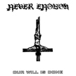 Never Enough - Our Will Is Done
